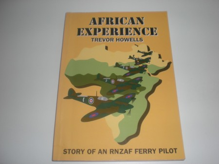 Trevor Howells: African Experience. Story of an RNZAF ferry pilot.