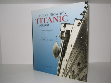 E. E. O`Donnell SJ: Father Browne`s Titanic album.
