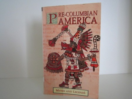 Donald A. Mackenzie: Pre-Columbian America. Myths and Legends.