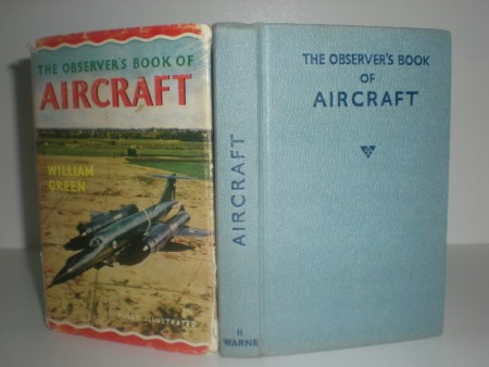 William Green: The observer`s book of Aircraft. England 1963.