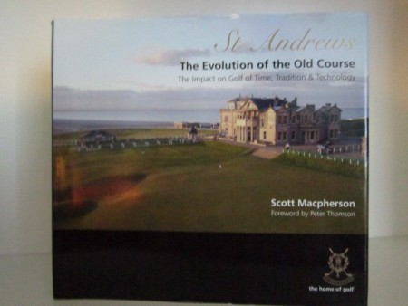 Scott Macpherson: St Andrews. The Evolution of the Old Course.