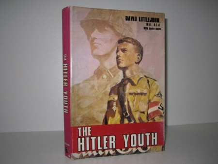David Littlejohn (assisted by Harry Hinds) The Hitler youth.