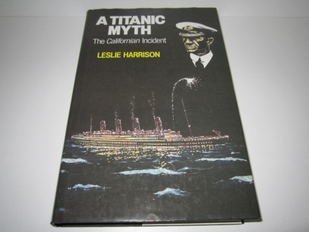 Leslie Harrison: A Titanic Myth. The californian incident.