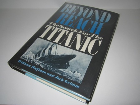 William Hoffman and Jack Grimm: Beyond Reach. The Search For The Titanic.