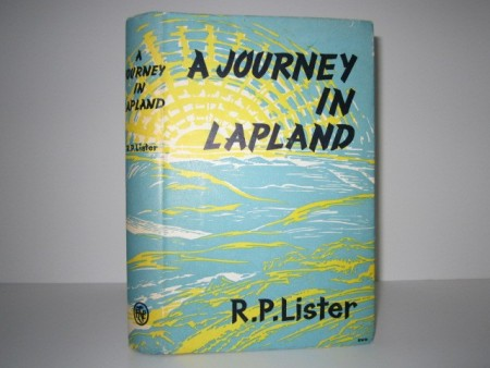 R. P. Lister: A Journey to Lapland. The hard way to Haparanda.