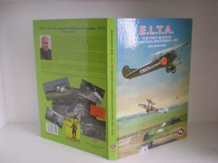Rob JM Mulder: E.L.T.A. The first aviation exhibition Amsterdam - 1919.