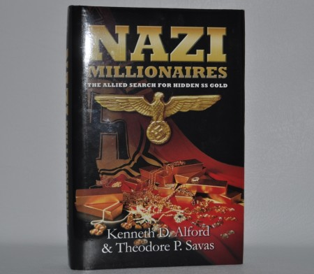 Kenneth D. Alford & Theodore P. Savas: Nazi Millionaires.