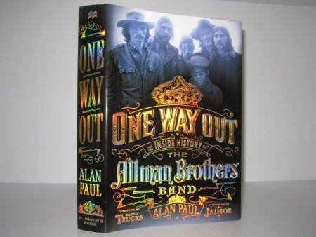 Alan Paul: One Way Out. The Inside Story of the Allman Brothers Band.