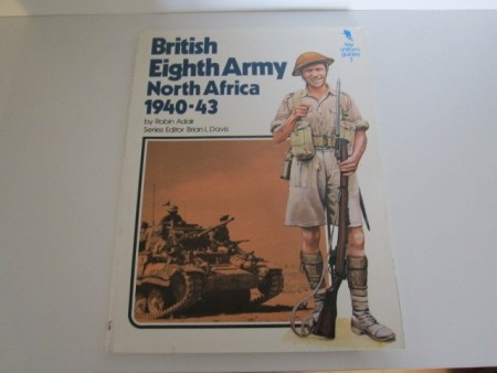 Robin Adair: British Eighth Army North Africa 1940-43. Key uniform guides 3.