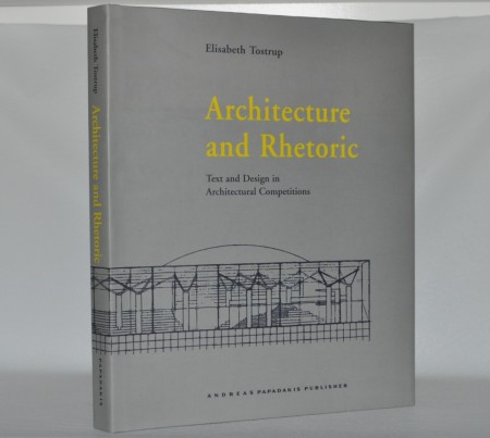 Elisabeth Tostrup: Architecture and Rhetoric.