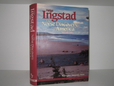 Helge Ingstad: The Norse Discovery of America. Volume Two.