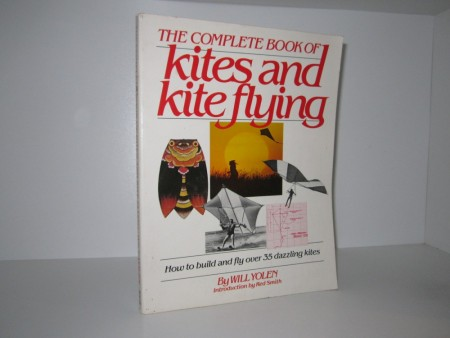 Will Yolen: The complete book of kites and kite flying.