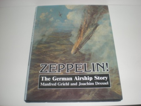 Manfred Griehl and Joachim Dressel: Zeppelin! The German Airship Story.