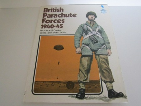 Howard P. Davies: British Parachute Forces 1940-45. Key uniform guides 2.