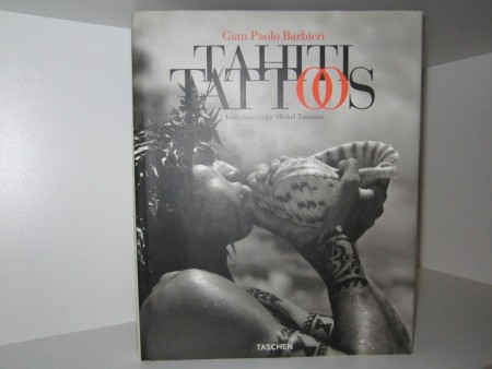 Gian Paolo Barbieri: Tahiti Tattoos. Introduction by Michel Tournier.