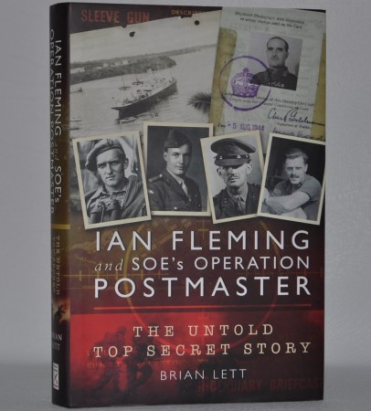 Brian Lett: Ian Fleming and SOE`s Operation Postmaster.
