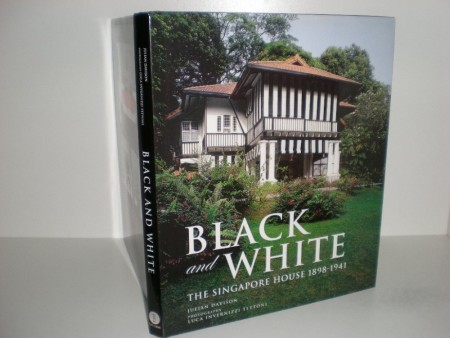 Julian Davison: Black and white. The Singapore house 1898-1941.