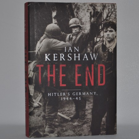 Ian Kershaw: The End. Hitler`s Germany 1944-45.