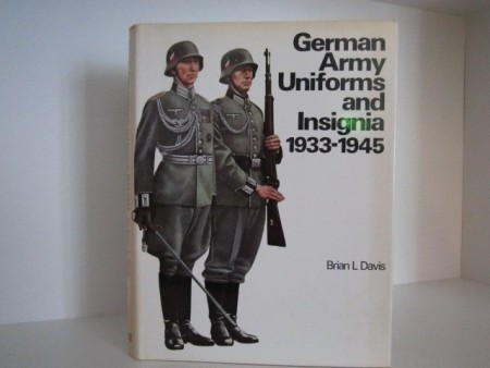Brian L Davis: German Army Uniforms and Insignia 1933-1945.