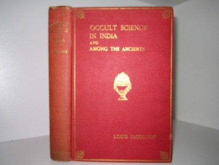 louis Jacolliot: Occult science in India