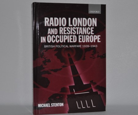 Michael Stenton: Radio London and Resistance in Occupied Europe.