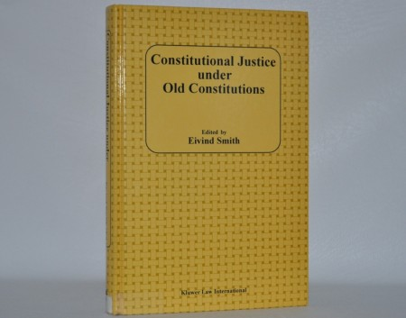Eivind Smith (ed.) : Constitutional Justice under Old Constitutions.